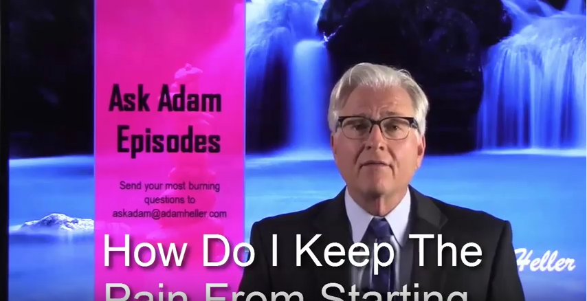 Ask Adam Episode 13. How Do I keep Pain From Starting