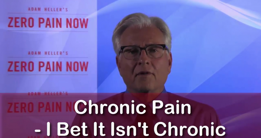 If You Think Your Pain Is Chronic – I'll Bet You…